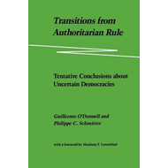 Transitions from Authoritarian Rule: Tentative Conclusions About Uncertain Democracies (BOK)