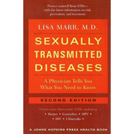 Sexually Transmitted Diseases: A Physician Tells You What You Need to Know (BOK)