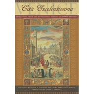 Venice, Cita Excelentissima: Selections from the Renaissance Diaries of Marin Sanudo (BOK)