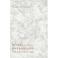 Rome and the Barbarians, 100 B.C.-A.D. 400 (BOK)