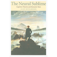 The Neural Sublime: Cognitive Theories and Romantic Texts (BOK)