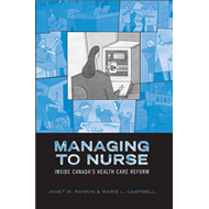 Managing to Nurse: Inside Canada's Health Care Reform (BOK)