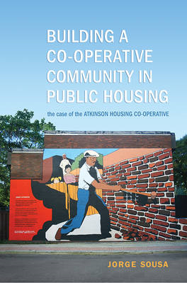Building a Co-operative Community in Public Housing: The Case of the Atkinson Housing Co-operative (BOK)