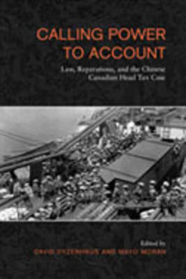 Calling Power to Account: Law, Reparations, and the Chinese Canadian Head Tax (BOK)