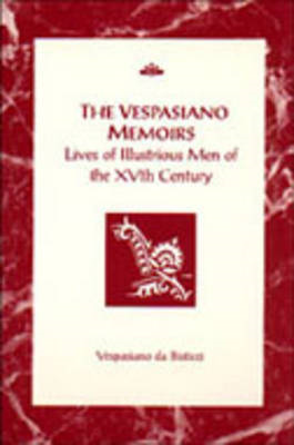 The Vespasiano Memoirs: Lives of Illustrious Men of the XVth Century (BOK)