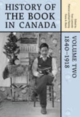 History of the Book in Canada: v. 2: 1840-1918 (BOK)