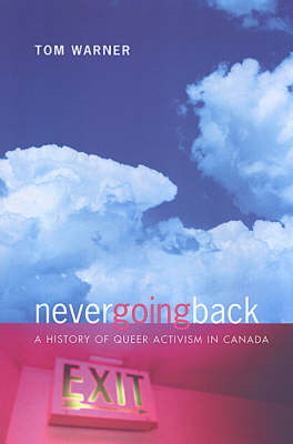 Never Going Back: A History of Queer Activism in Canada (BOK)