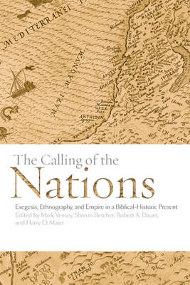 The Calling of the Nations: Exegesis, Ethnography, and Empire in a Biblical-Historic Present (BOK)