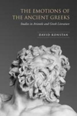 The Emotions of the Ancient Greeks: Studies in Aristotle and Classical Literature (BOK)