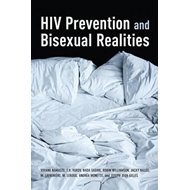 HIV Prevention and Bisexual Realities: Bisexual Realities and HIV Educaton in Montreal (BOK)