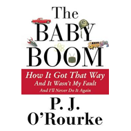 The Baby Boom: How It Got That Way and It Wasn't My Fault and I'll Never Do It Again (BOK)