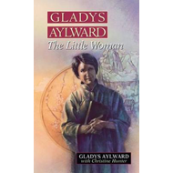 Gladys Aylward: The Little Woman (BOK)