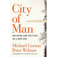 City of Man: Religion and Politics in a New Era (BOK)