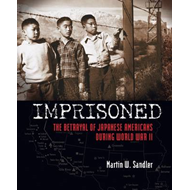 Imprisoned: The Betrayal of Japanese Americans During World War II (BOK)