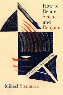 How to Relate Science and Religion (BOK)