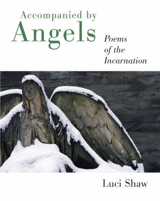 Accompanied by Angels: Poems of the Incarnation (BOK)