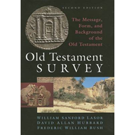 Old Testament Survey: The Message, Form and Background of the Old Testament (BOK)