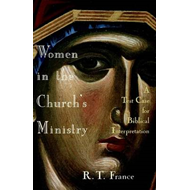Women in the Church's Ministry: A Test Case for Biblical Interpretation (BOK)