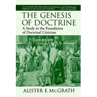 The Genesis of Doctrine: A Study in the Foundation of Doctrinal Criticism (BOK)