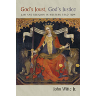 God's Joust, God's Justice: Law and Religion in the Western Tradition (BOK)