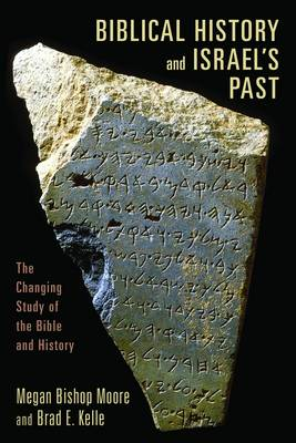 Biblical History and Israel's Past: The Changing Study of the Bible and History (BOK)