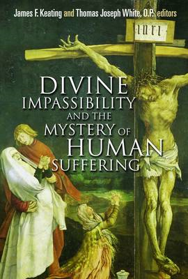 Divine Impassibility and the Mystery of Human Suffering (BOK)