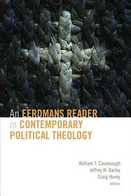 An Eerdmans Reader in Contemporary Political Theology (BOK)