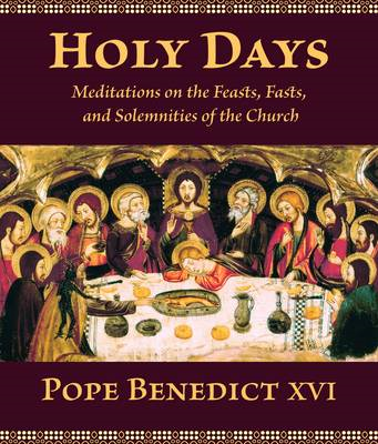 Holy Days: Meditations on the Feasts, Fasts, and Solemnities of the Church (BOK)