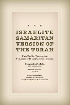 The Israelite Samaritan Version of the Torah: First English Translation Compared with the Masoretic (BOK)