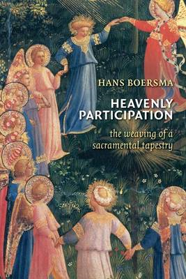 Heavenly Participation: The Weaving of a Sacramental Tapestry (BOK)