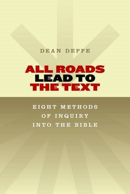 All Roads Lead to the Text: Eight Methods of Inquiry into the Bible (BOK)