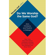 Do We Worship the Same God?: Jews, Christians, and Muslims in Dialogue (BOK)