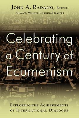 Celebrating a Century of Ecumenism: Exploring the Achievements of International Dialogue (BOK)