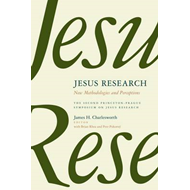 Jesus Research: New Methodologies and Perceptions (BOK)
