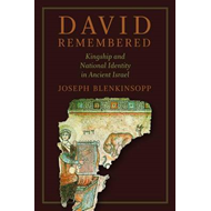 David Remembered: Kingship and National Identity in Ancient Israel (BOK)