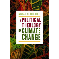 A Political Theology of Climate Change (BOK)