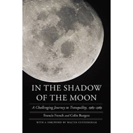 In the Shadow of the Moon: A Challenging Journey to Tranquility, 1965-1969 (BOK)