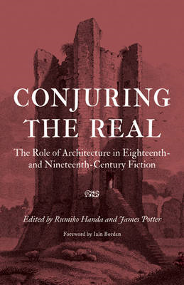 Conjuring the Real: The Role of Architecture in Eighteenth- and Nineteenth-Century Fiction (BOK)