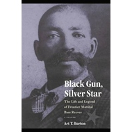 Black Gun, Silver Star: The Life and Legend of Frontier Marshal Bass Reeves (BOK)