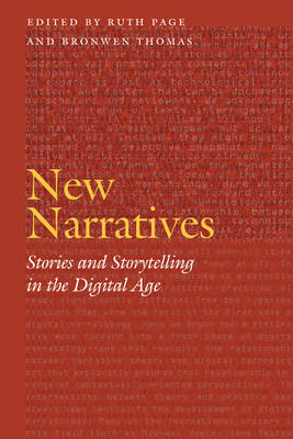 New Narratives: Stories and Storytelling in the Digital Age (BOK)