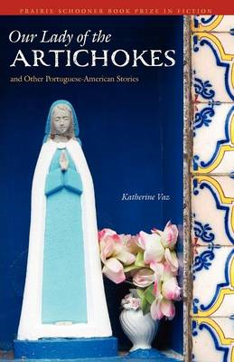 Our Lady of the Artichokes and Other Portuguese-American Stories (BOK)