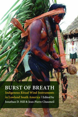 Burst of Breath: Indigenous Ritual Wind Instruments in Lowland South America (BOK)