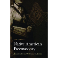 Native American Freemasonry: Associationalism and Performance in America (BOK)