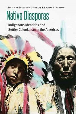 Native Diasporas: Indigenous Identities and Settler Colonialism in the Americas (BOK)