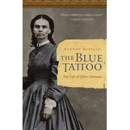 The Blue Tattoo: The Life of Olive Oatman (BOK)