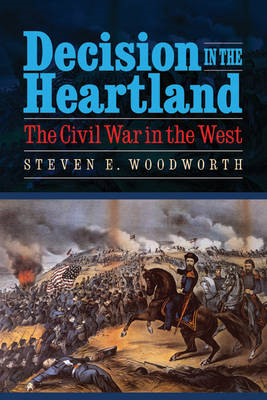 Decision in the Heartland: The Civil War in the West (BOK)