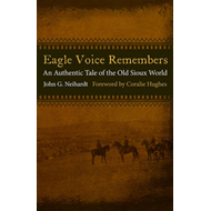 Eagle Voice Remembers: An Authentic Tale of the Old Sioux World (BOK)