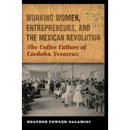 Working Women, Entrepreneurs, and the Mexican Revolution (BOK)