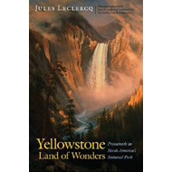 Yellowstone, Land of Wonders: Promenade in North America's National Park (BOK)