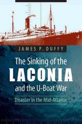 The Sinking of the Laconia and the U-Boat War: Disaster in the Mid-Atlantic (BOK)